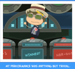My performance was anything but trivial.