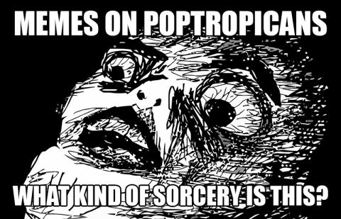 MemesOnPoptropicans