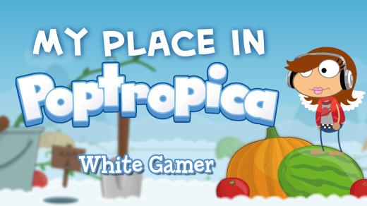 MyPlaceInPoptropica-WhiteGamer