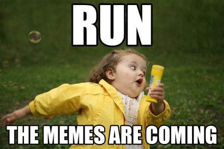 RunTheMemesAreComing