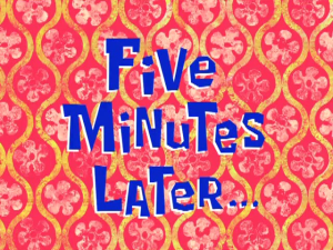 fiveminuteslater