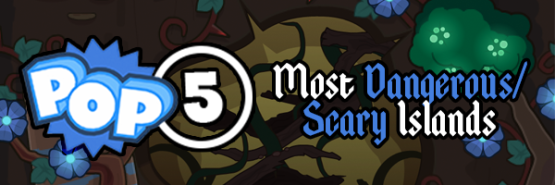pop5 scary islands