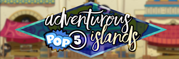 pop5 adventurous islands