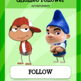 Gnomeo Follower